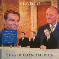 Heaven 17 - Bigger Than America RSD 2019